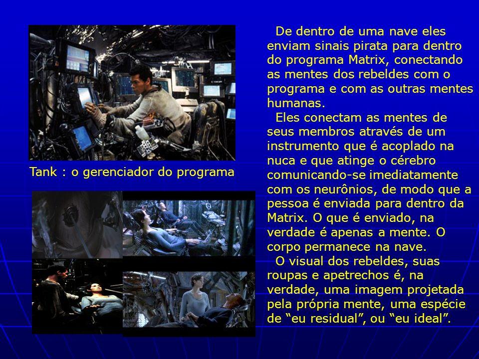 De dentro de uma nave eles enviam sinais pirata para dentro do programa Matrix, conectando as mentes dos rebeldes com o programa e com as outras mente