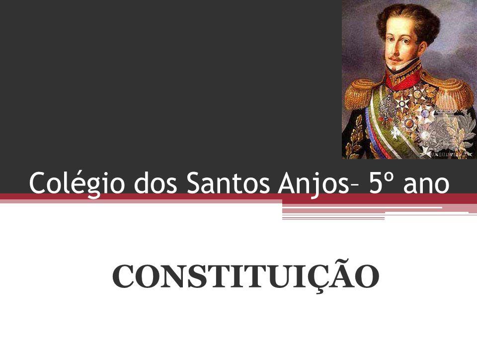 Colégio dos Santos Anjos– 5º ano CONSTITUIÇÃO