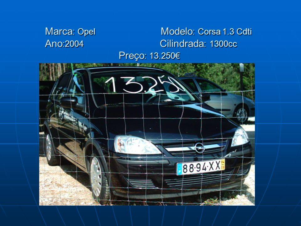 Marca : Opel Modelo : Corsa 1.3 Cdti Ano :2004 Cilindrada : 1300cc Preço : 13.250