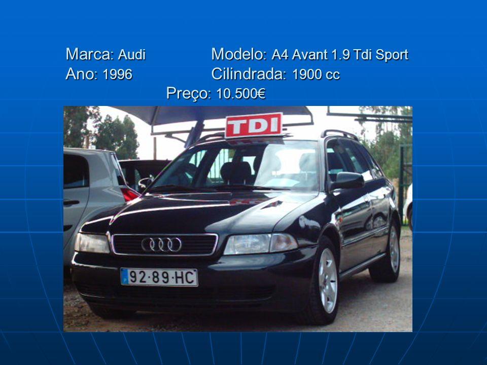 Marca : Audi Modelo : A4 Avant 1.9 Tdi Sport Ano : 1996 Cilindrada : 1900 cc Preço : 10.500