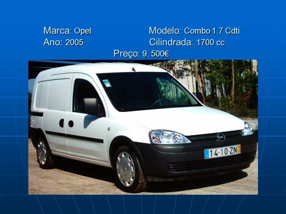 Marca : Opel Modelo : Combo 1.7 Cdti Ano: 2005 Cilindrada : 1700 cc Preço : 9. 500