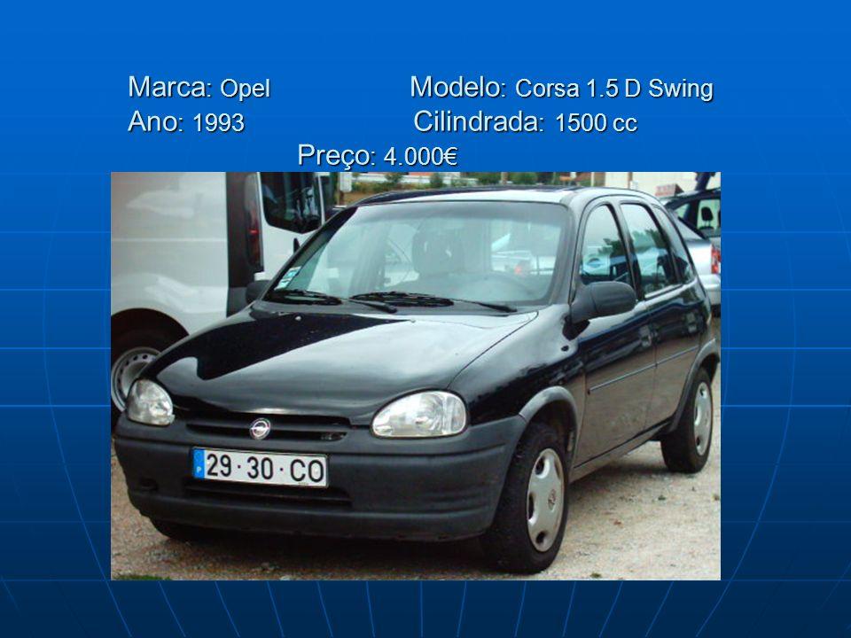 Marca : Opel Modelo : Corsa 1.5 D Swing Ano : 1993 Cilindrada : 1500 cc Preço : 4.000