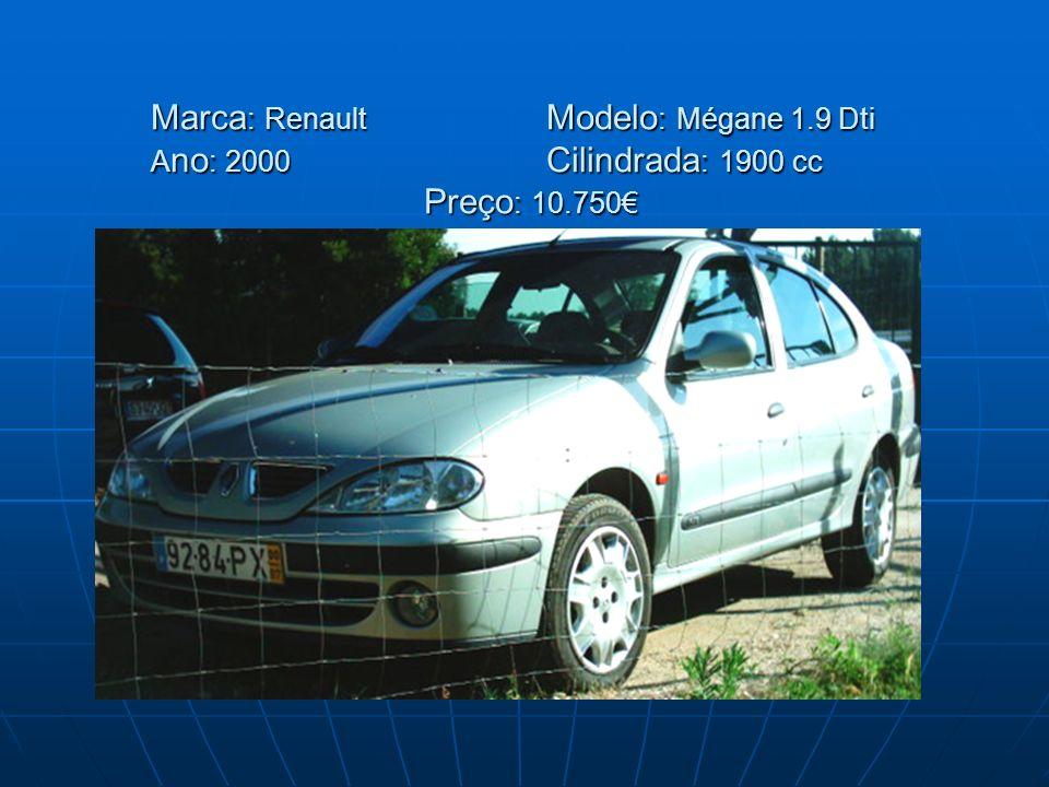 Marca : Renault Modelo : Mégane 1.9 Dti A no : 2000 Cilindrada : 1900 cc Preço : 10.750