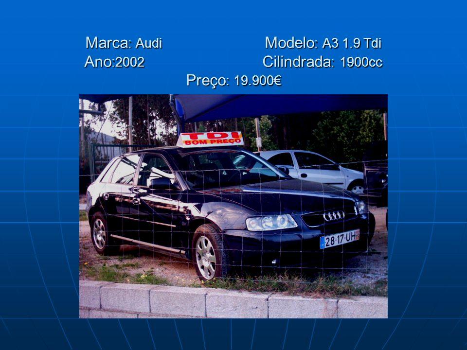 Marca : Audi Modelo : A3 1.9 Tdi Ano :2002 Cilindrada : 1900cc Preço : 19.900