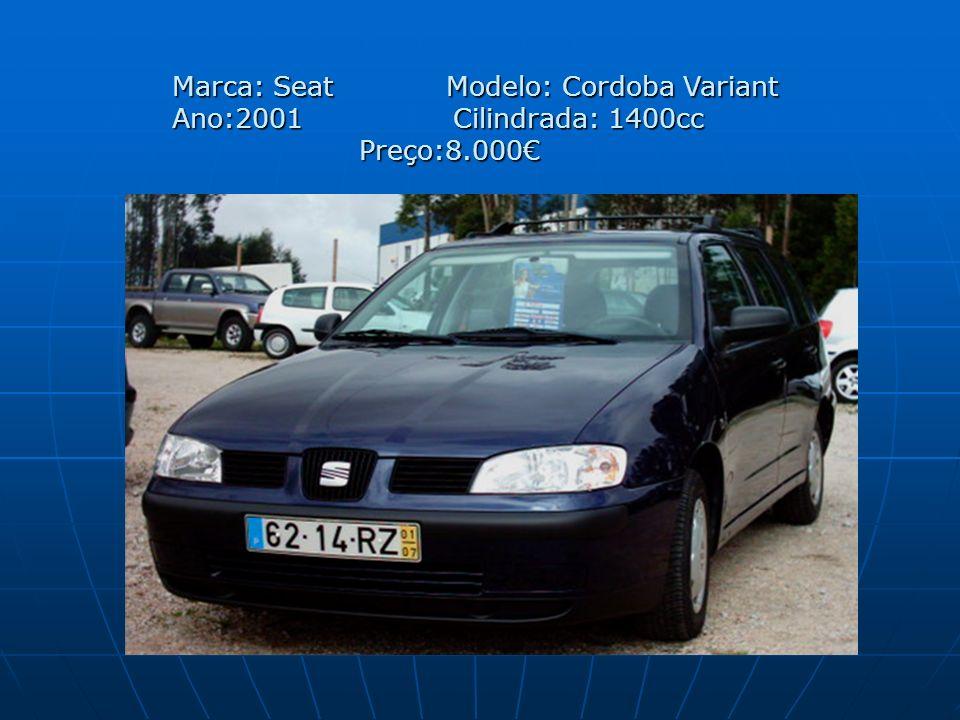Marca: Seat Modelo: Cordoba Variant Ano:2001 Cilindrada: 1400cc Preço:8.000