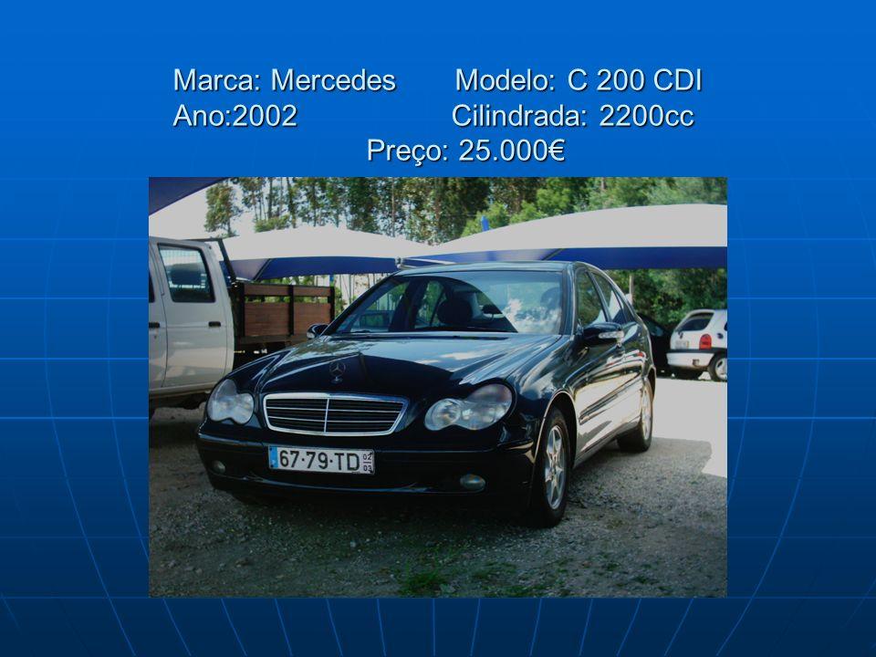 Marca: Mercedes Modelo: C 200 CDI Ano:2002 Cilindrada: 2200cc Preço: 25.000