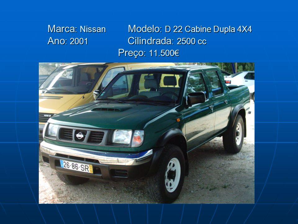 Marca : Nissan Modelo : D 22 Cabine Dupla 4X4 Ano : 2001 Cilindrada : 2500 cc Preço : 11.500