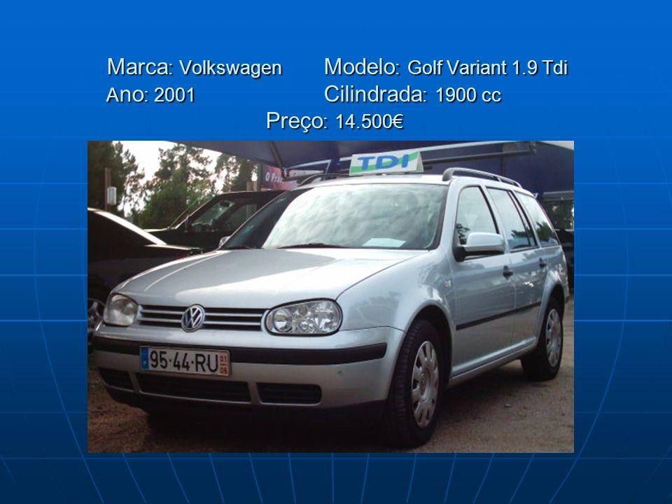 Marca : Volkswagen Modelo : Golf Variant 1.9 Tdi A no : 2001 Cilindrada : 1900 cc Preço : 14.500