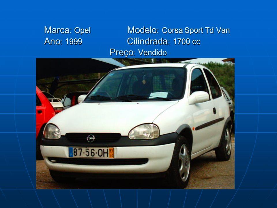 Marca : Opel Modelo : Corsa Sport Td Van Ano : 1999 Cilindrada : 1700 cc Preço : Vendido