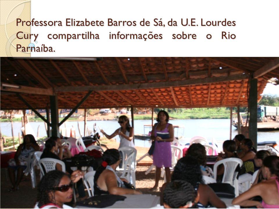 Professora Elizabete Barros de Sá, da U.E. Lourdes Cury compartilha informações sobre o Rio Parnaíba.