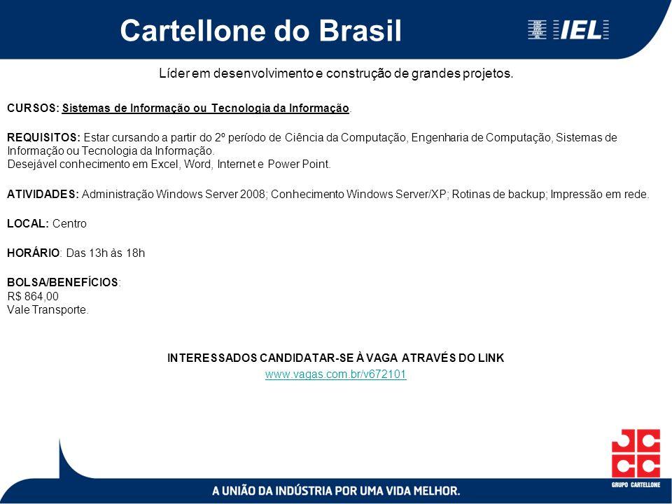 Cartellone do Brasil Líder em desenvolvimento e construção de grandes projetos.