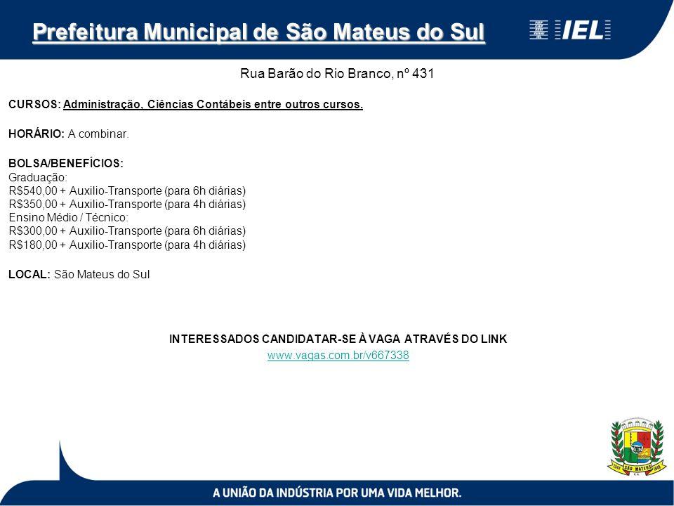 Prefeitura Municipal de São Mateus do Sul Rua Barão do Rio Branco, nº 431 CURSOS: Administração, Ciências Contábeis entre outros cursos.