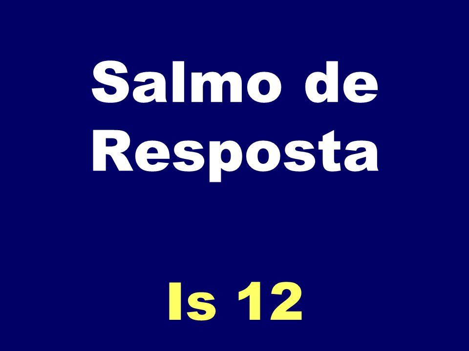 Salmo de Resposta Is 12