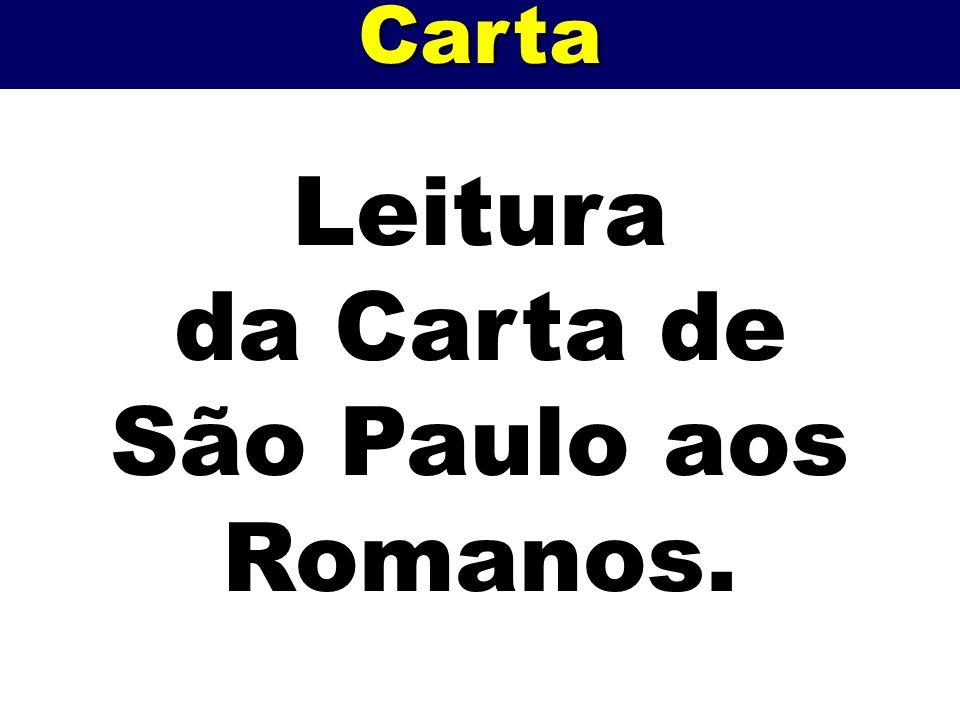 Carta Leitura da Carta de São Paulo aos Romanos.