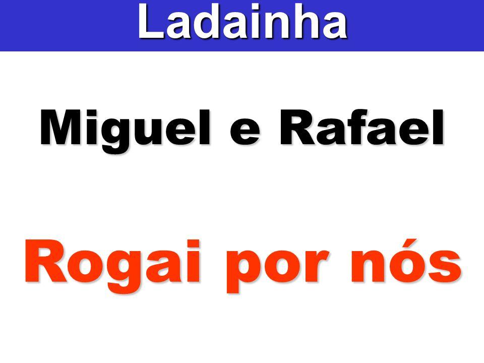 Miguel e Rafael Ladainha Rogai por nós