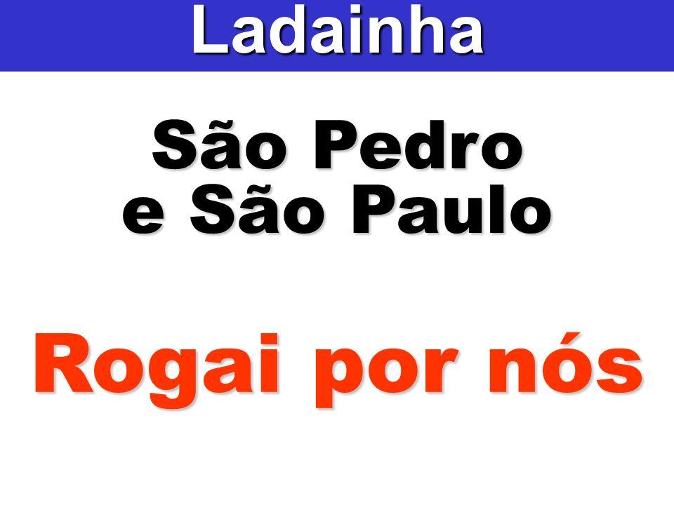 São Pedro e São Paulo Ladainha Rogai por nós