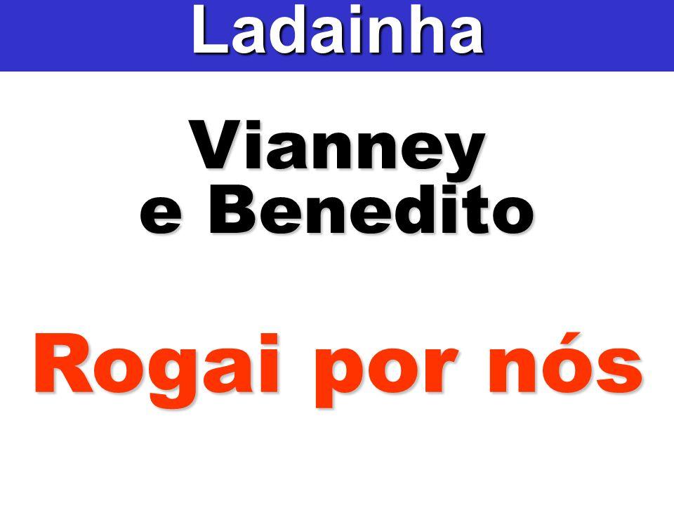 Vianney e Benedito Ladainha Rogai por nós