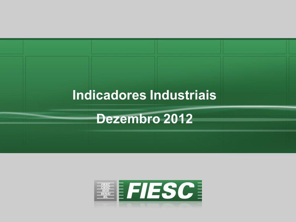 Indicadores Industriais Dezembro 2012