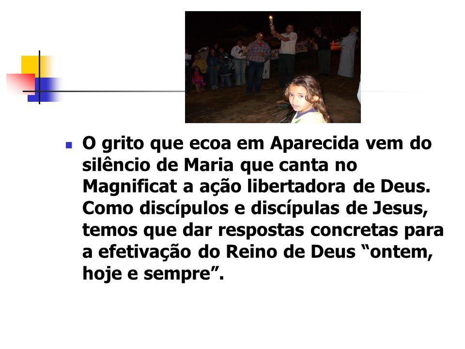 O grito que ecoa em Aparecida vem do silêncio de Maria que canta no Magnificat a ação libertadora de Deus. Como discípulos e discípulas de Jesus, temo