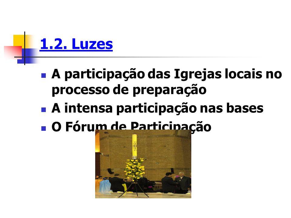 1.2. Luzes A participação das Igrejas locais no processo de preparação A intensa participação nas bases O Fórum de Participação