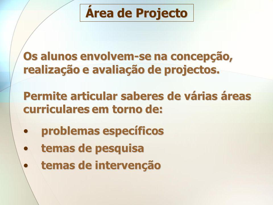 Os alunos envolvem-se na concepção, realização e avaliação de projectos. Permite articular saberes de várias áreas curriculares em torno de: problemas