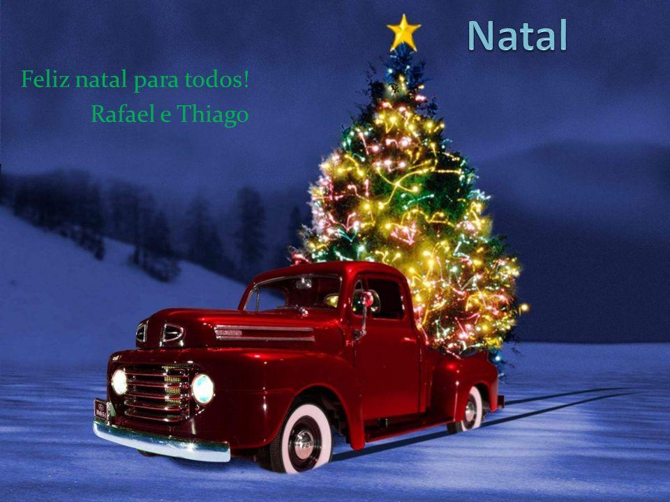Feliz natal para todos! Rafael e Thiago