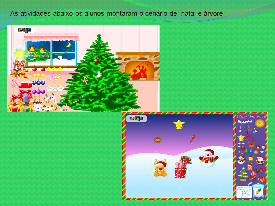 As atividades abaixo os alunos montaram o cenário de natal e árvore