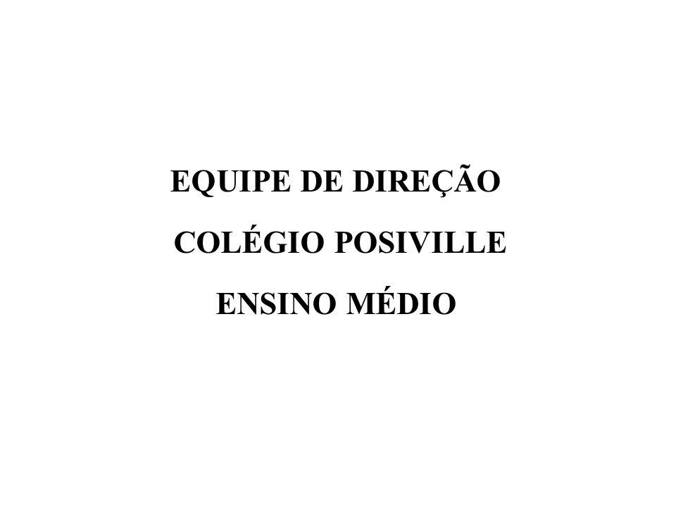 EQUIPE DE DIREÇÃO COLÉGIO POSIVILLE ENSINO MÉDIO