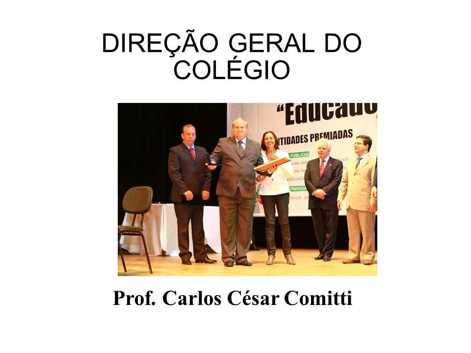 DIREÇÃO GERAL DO COLÉGIO Prof. Carlos César Comitti