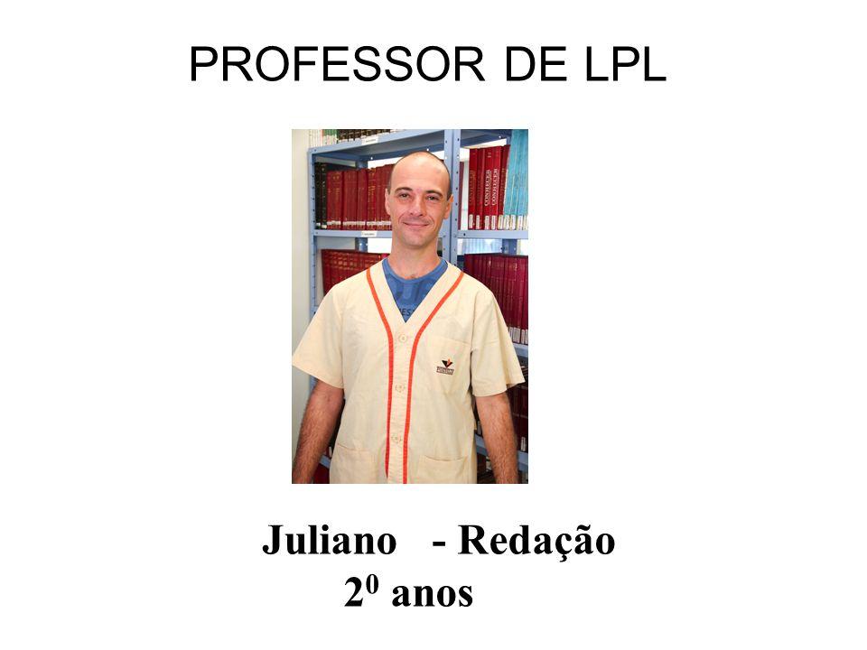 PROFESSOR DE LPL Juliano Mariussi - Redação 2º anos Juliano - Redação 2 0 anos