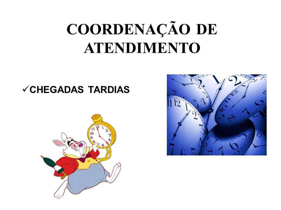 COORDENAÇÃO DE ATENDIMENTO CHEGADAS TARDIAS