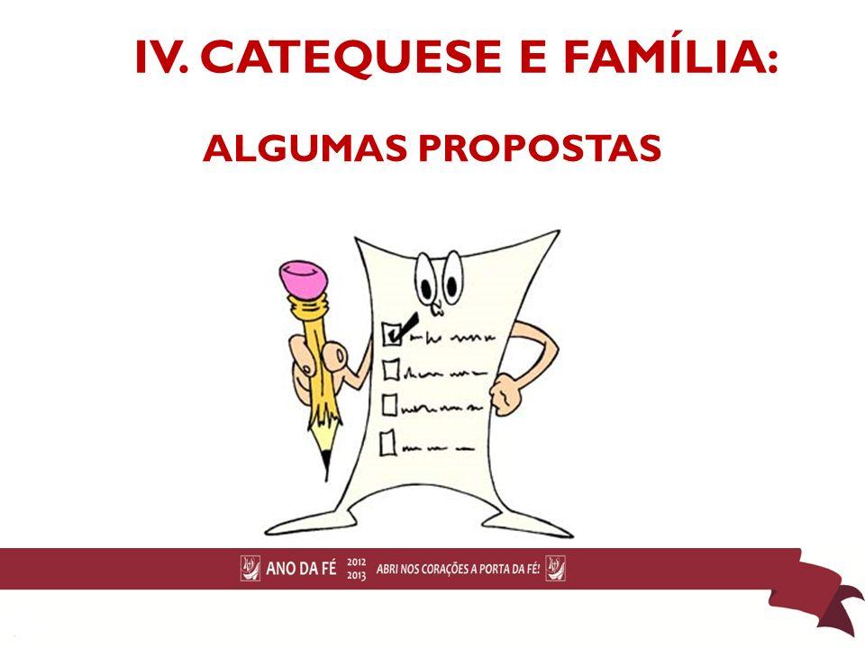 IV. CATEQUESE E FAMÍLIA: ALGUMAS PROPOSTAS 19