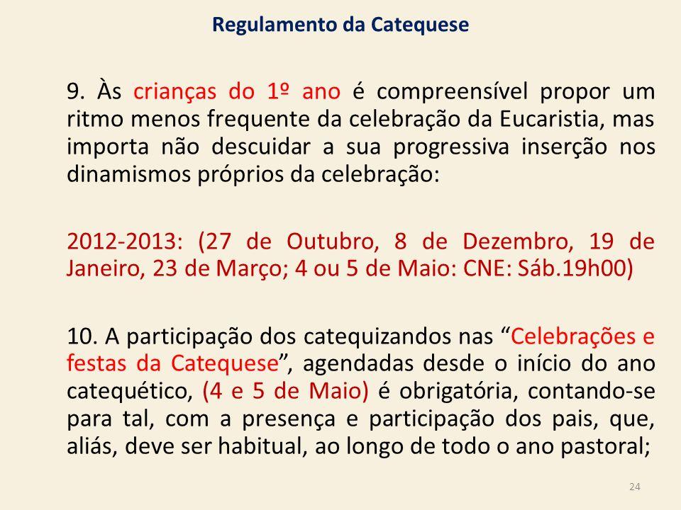 9. Às crianças do 1º ano é compreensível propor um ritmo menos frequente da celebração da Eucaristia, mas importa não descuidar a sua progressiva inse