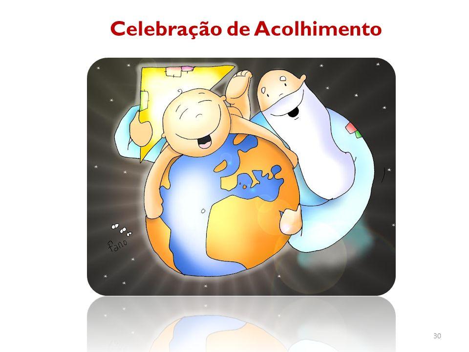 Celebração de Acolhimento 30