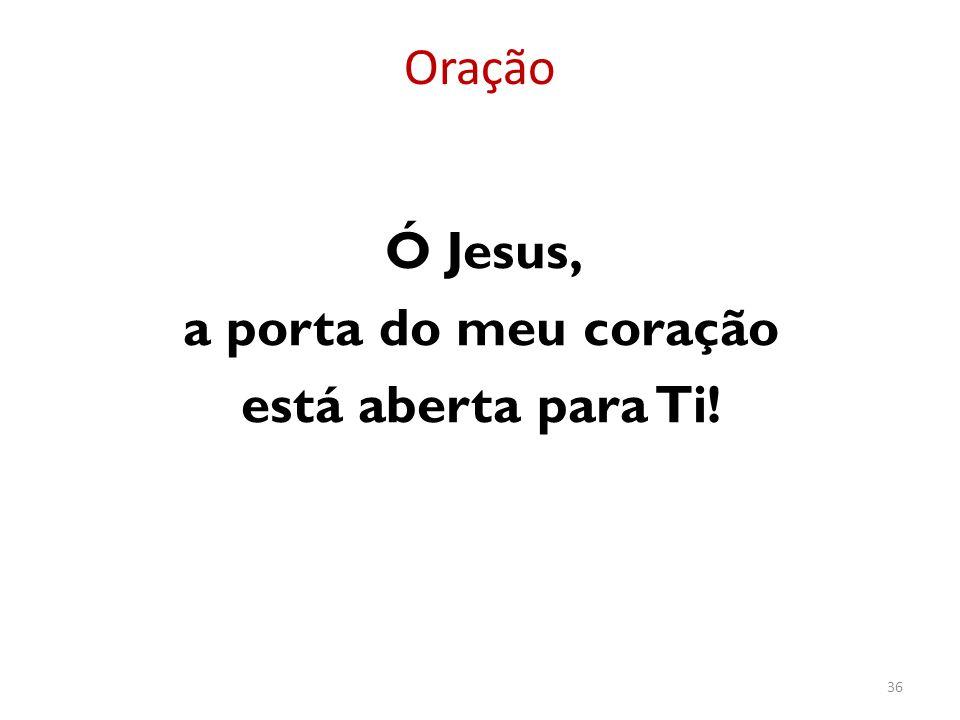 Oração Ó Jesus, a porta do meu coração está aberta para Ti! 36