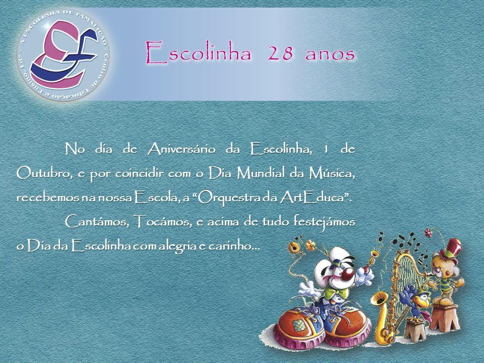 No dia de Aniversário da Escolinha, 1 de Outubro, e por coincidir com o Dia Mundial da Música, recebemos na nossa Escola, a Orquestra da ArtEduca. Can