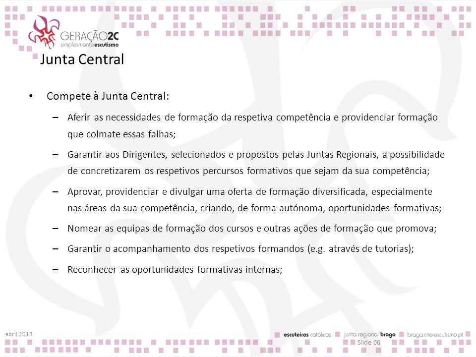 Junta Central Compete à Junta Central: – Aferir as necessidades de formação da respetiva competência e providenciar formação que colmate essas falhas;