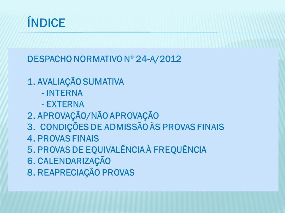 DISCIPLINA/Código Tipo de Prova Dia de Realização Horas Duração (minutos) Português (91) Escrita 2 de julho ( terça feira) 14.00 90 + 30 de tolerância Matemática (92) Escrita 5 de Julho (sexta feira) 14.00 90 + 30 de tolerância Português Língua Não Materna (93/94) Escrita 16 de Julho (terça feira) 9.3090 + 30 de tolerância Os alunos devem apresentar-se na escola 30 minutos antes.