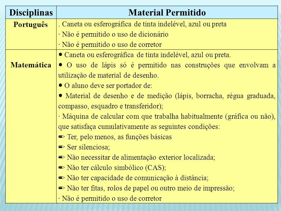 DisciplinasMaterial Permitido Português. Caneta ou esferográfica de tinta indelével, azul ou preta Não é permitido o uso de dicionário Não é permitido