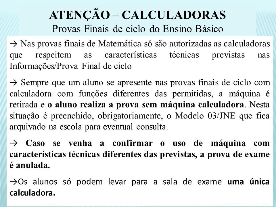Nas provas finais de Matemática só são autorizadas as calculadoras que respeitem as características técnicas previstas nas Informações/Prova Final de