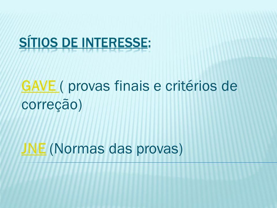 GAVE GAVE ( provas finais e critérios de correção) JNEJNE (Normas das provas)
