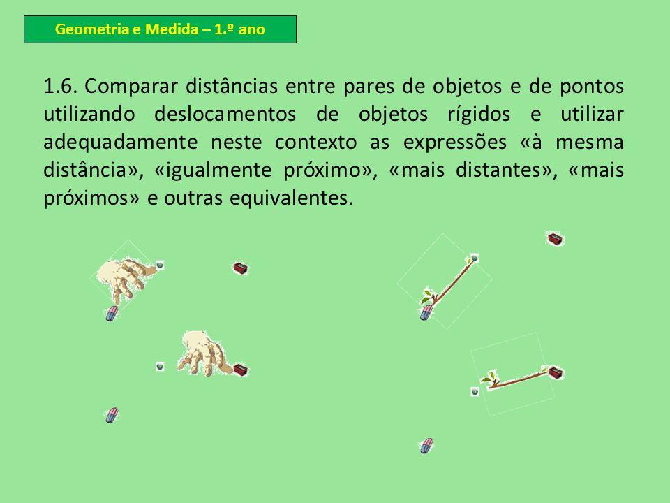 1.6. Comparar distâncias entre pares de objetos e de pontos utilizando deslocamentos de objetos rígidos e utilizar adequadamente neste contexto as exp
