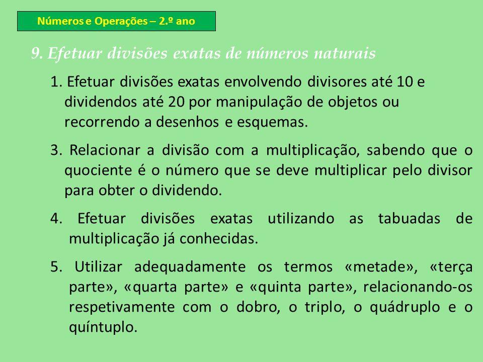 9. Efetuar divisões exatas de números naturais 1. Efetuar divisões exatas envolvendo divisores até 10 e dividendos até 20 por manipulação de objetos o