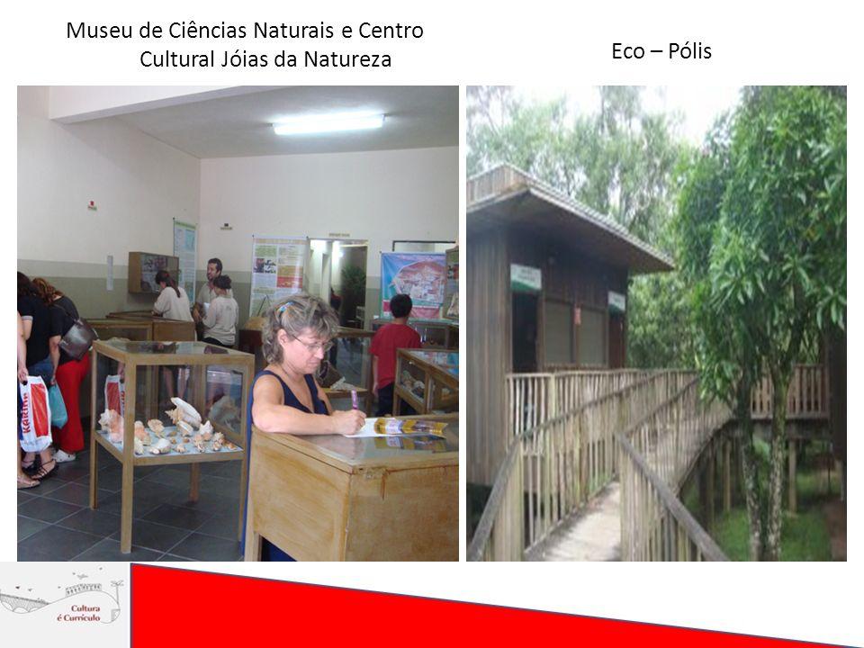 Museu de Ciências Naturais e Centro Cultural Jóias da Natureza Eco – Pólis