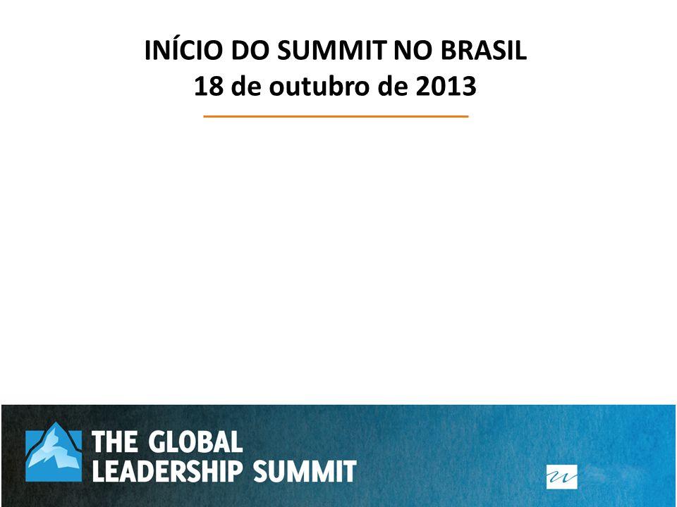 INÍCIO DO SUMMIT NO BRASIL 18 de outubro de 2013