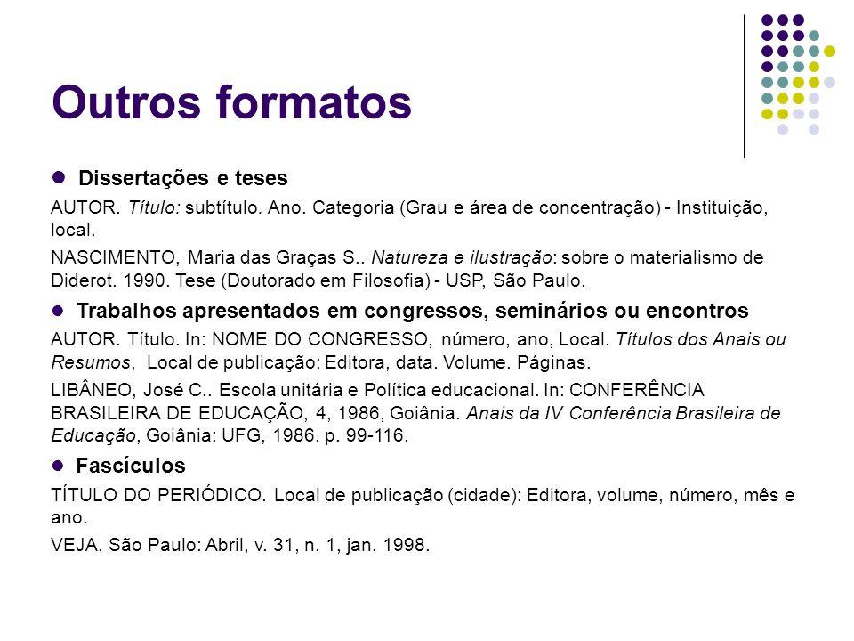 Referências - Autoria Até três autores: separar com ponto e vírgula e espaço SCHANK, Roger G.; ABELSON, Robert P.