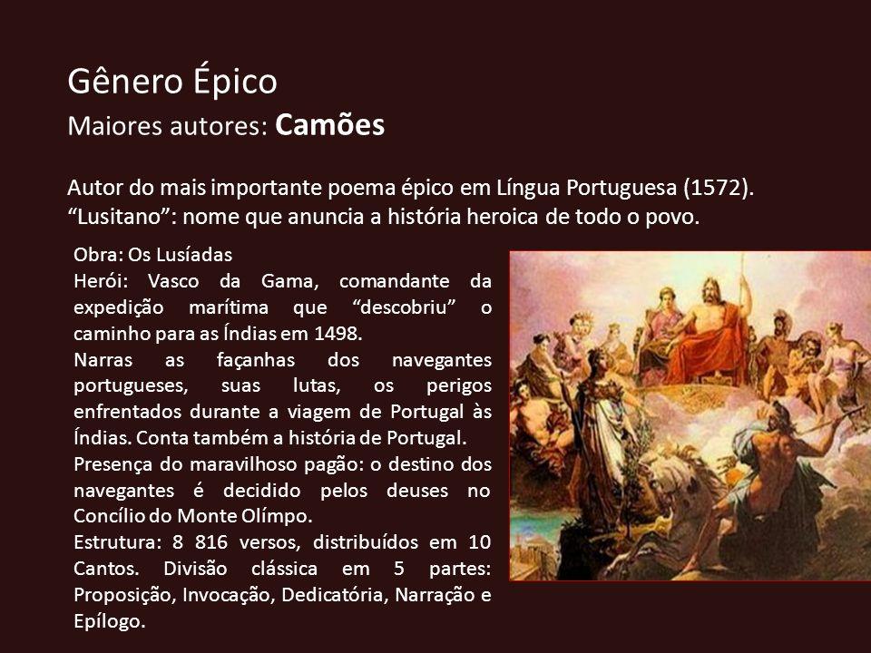 Gênero Épico Maiores autores: Camões Autor do mais importante poema épico em Língua Portuguesa (1572). Lusitano: nome que anuncia a história heroica d