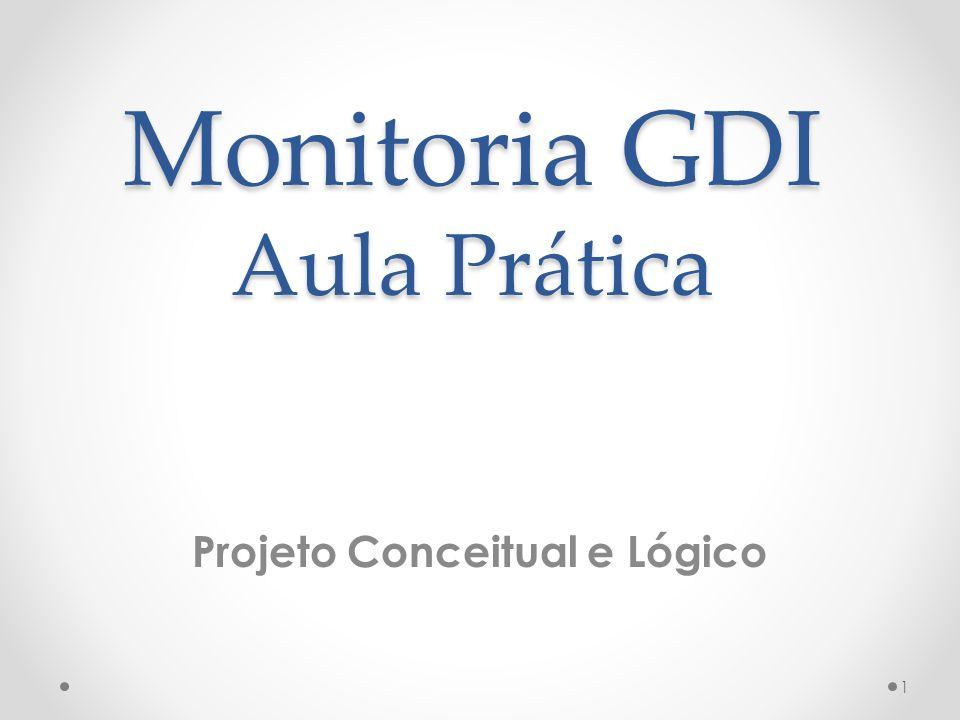 Monitoria GDI Aula Prática Projeto Conceitual e Lógico 1