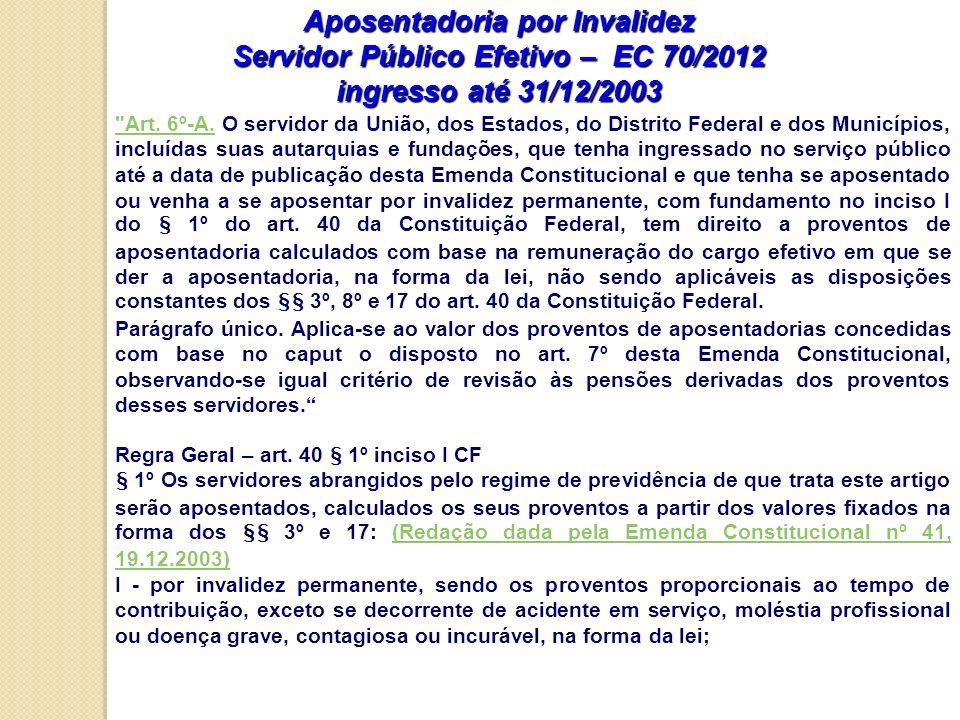Aposentadoria por Invalidez Servidor Público Efetivo – EC 70/2012 ingresso até 31/12/2003