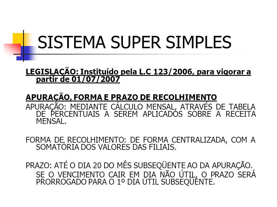 SISTEMA SUPER SIMPLES LIMITE DE FATURAMENTO PARA OPÇÃO: I - na condição de microempresa, que tenha auferido, receita bruta até R$ 360.000,00 (trezento